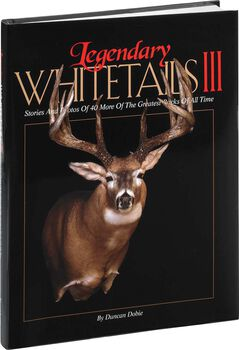Legendary Whitetails Hunting Book Volume III