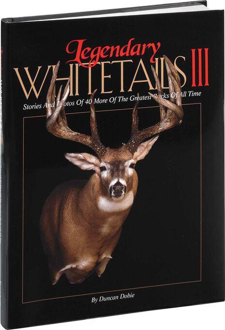 Legendary Whitetails Hunting Book Volume III